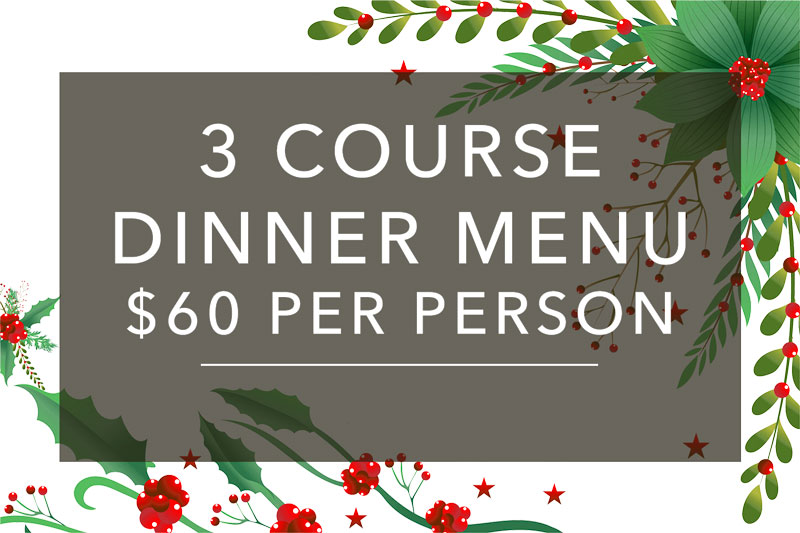 3 Course Christmas Party Dinner Menu - $60 per person